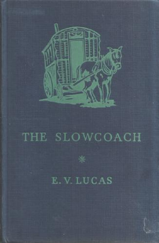 The Slowcoach by Edward Verrall Lucas