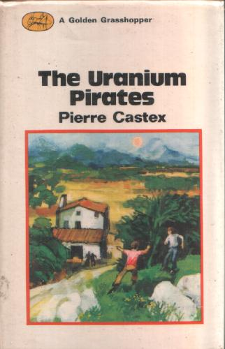 The Uranium Pirates by Pierre Castex