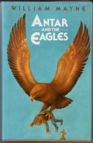 Antar and the Eagles by William Mayne
