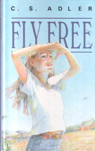 Fly Free by Carole S. Adler