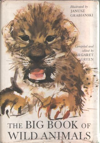 The Big Book of Wild Animals by Margaret Green