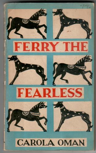 Ferry the Fearless by Carola Oman
