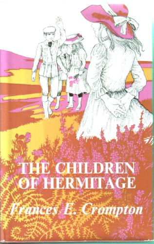 The Children of the Hermitage by Frances E. Crompton