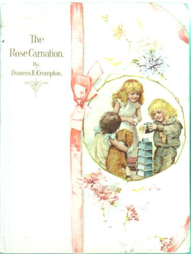 The Rose Carnation by Frances E. Crompton