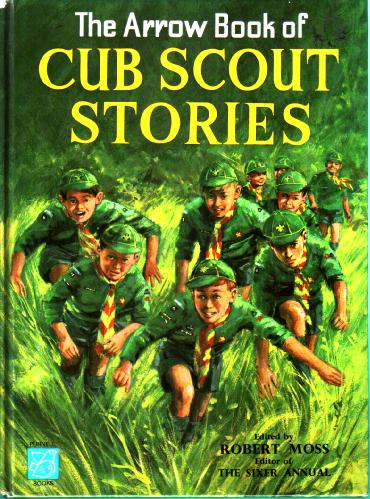 The Arrow Book of Cub Scout Stories by Robert Moss