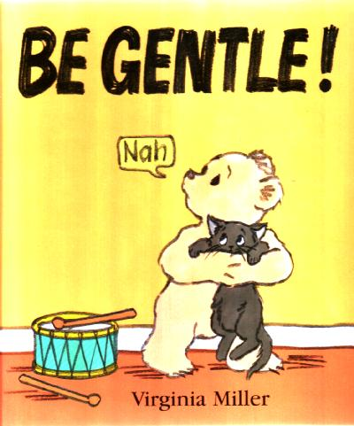Be Gentle! by Virginia Miller