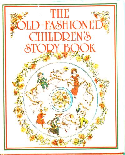 The Old-fashioned Children's Story Book