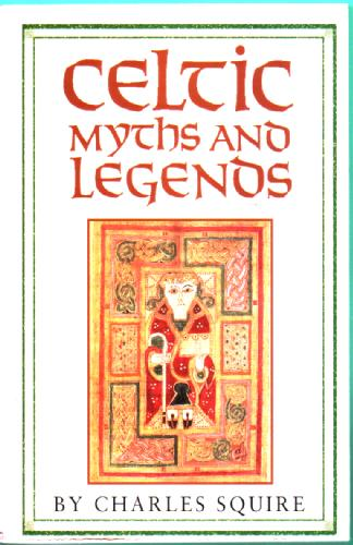Celtic Myths and Legends by Charles Squire