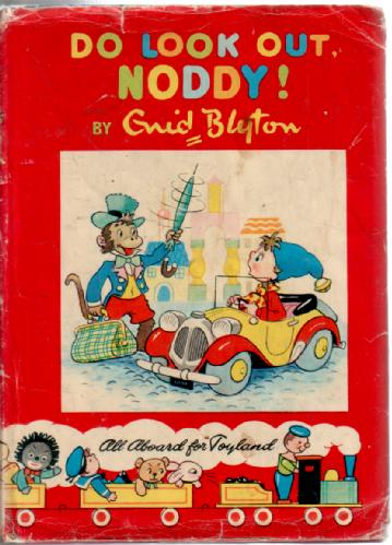 Do look out Noddy