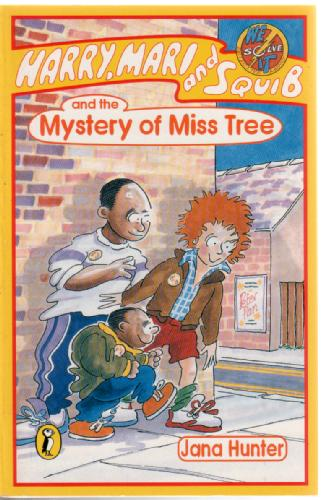 Harry, Mari and Squib and the Mystery of Miss Tree by Jana Hunter