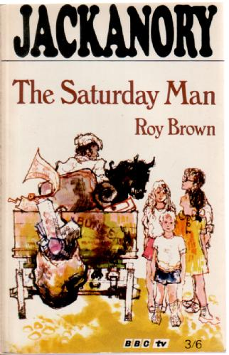 The Saturday Man by Roy Brown