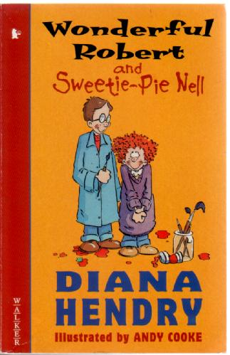Wonderful Robert and Sweetie-Pie Nell by Diana Hendry