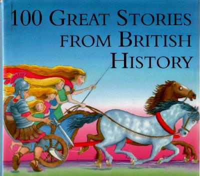100 Great Stories from British History by Geraldine McCaughrean