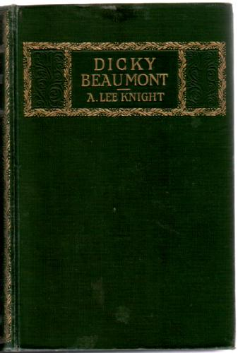 Dicky Beaumont, his Perils and Adventures by Arthur Lee Knight
