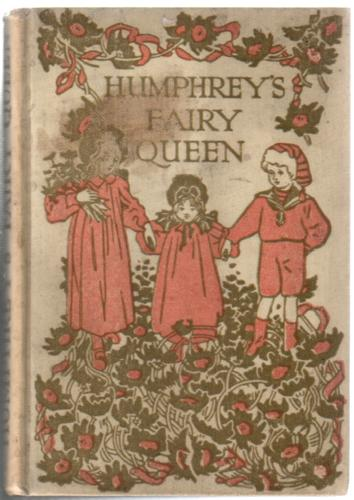 Humphrey's Fairy Queen and Other Stories
