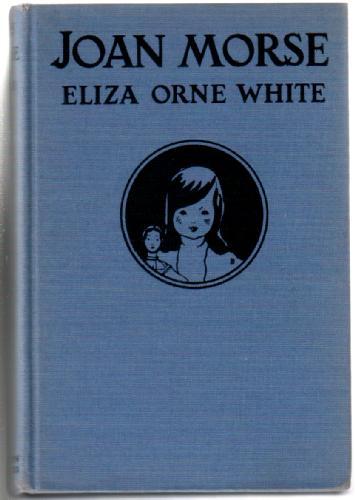 WHITE, ELIZA ORNE - Joan Morse