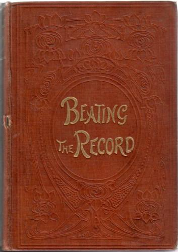 Beating the Record: A Story of the Life and Times of George Stephenson by Grace Stebbing