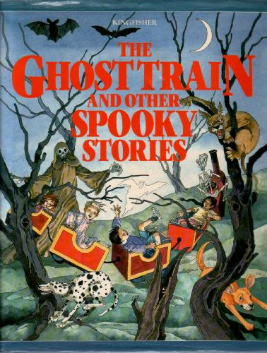 The Ghost Train and Other Spooky Stories