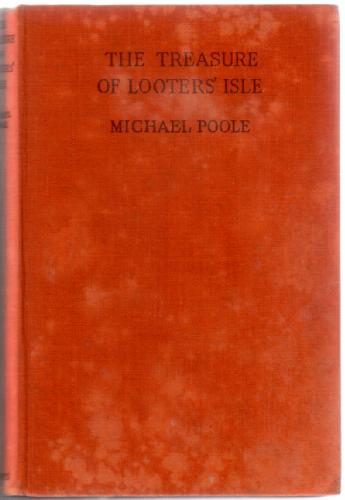 The Treasure of Looter's Isle by Michael Poole