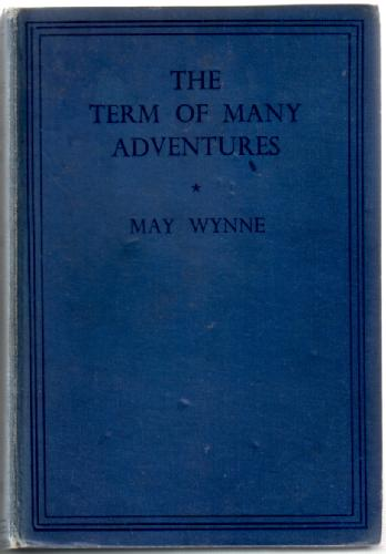 The Term of Many Adventures by May Wynne