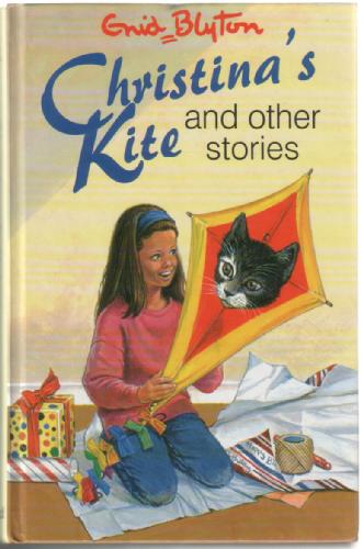 Christina's Kite and Other Stories by Enid Blyton