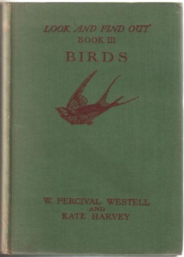Look and find out - Book III - Birds by W. Percival Westell and Kate Harvey