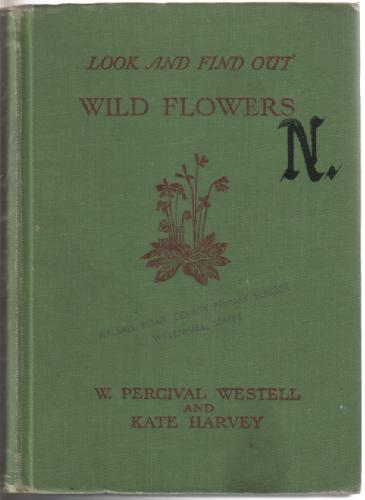 WESTELL, W. PERCIVAL - Look and Find out Wild Flowers