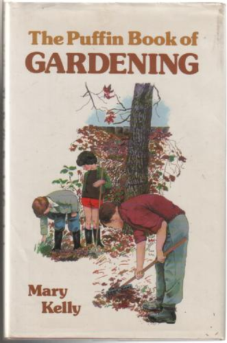 The Puffin Book of Gardening by Mary Kelly