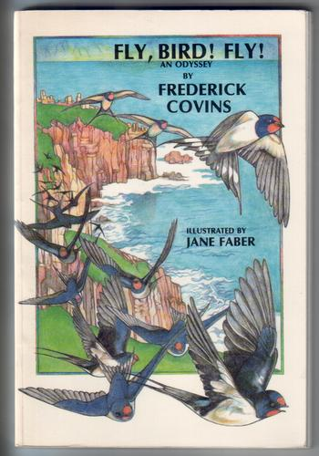 Fly, Bird! Fly! by Frederick Covins