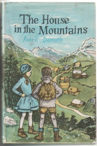 The House in the Mountains by Avril Demuth