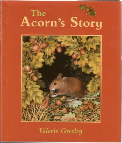 The Acorn's Story by Valerie Greeley