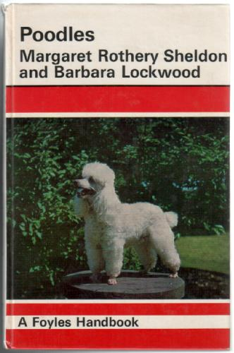 Poodles by Margaret Rothery Sheldon and Barbera Lockwood