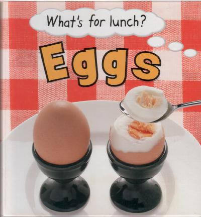 What's for lunch? Eggs