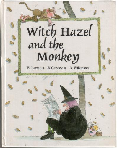 Witch Hazel and the Monkey by E. Larreula