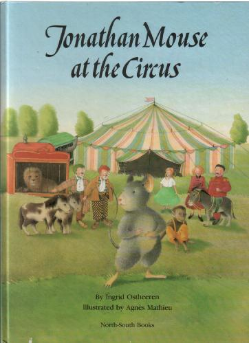 Jonathan Mouse at the Circus by Ingrid Ostheeren