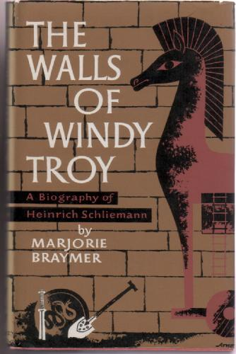 The Walls of Windy Troy by Marjorie Braymer