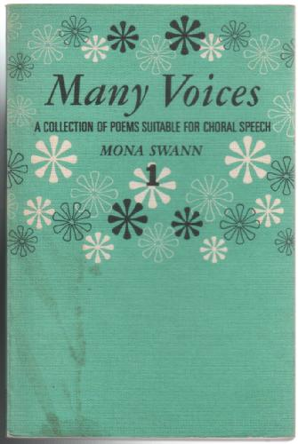 Many Voices: A Collection of Poems Suitable for Choral Speech by Mona Swann