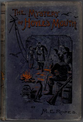 The Mystery of Hoyle's Mouth; or the Adventures of Two Runaway Boys