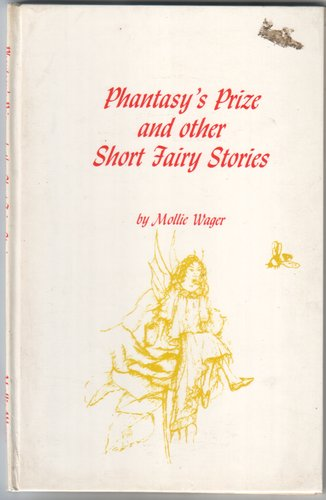 WAGER, MOLLY - Phantasy's Prize and Other Short Stories