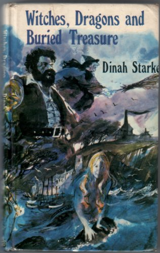 Witches, Dragons and Buried Treasure by Dinah Starkey