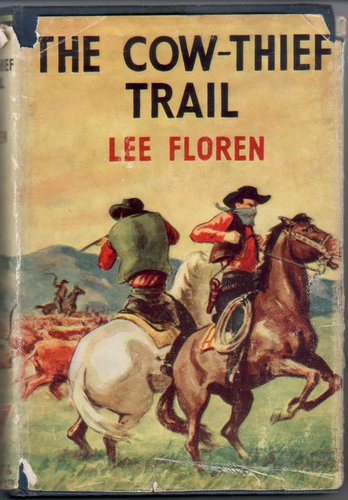 The Cow-Thief Trail by Lee Floren