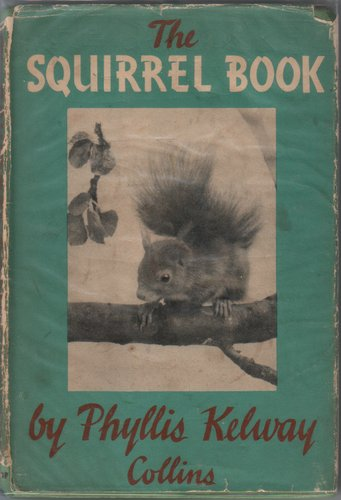 The Squirrel Book by Phyllis Kelway