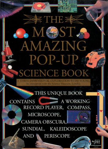 The Most Amazing Pop-Up Science Book by Jay Young
