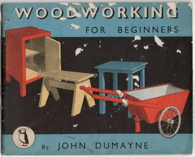 Woodworking for Beginners by John Dumayne
