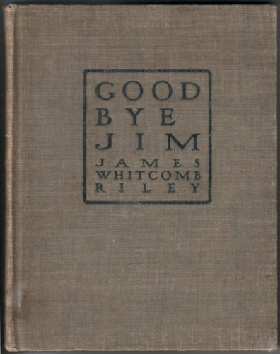 Goodbye Jim by James Whitcomb Riley