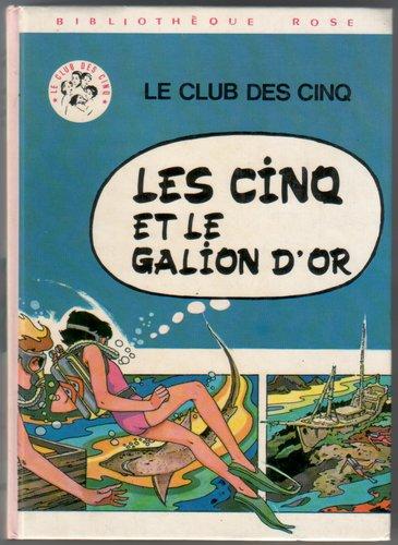 VOILIER, CLAUDE - Les Cinq Et le Galion D'or