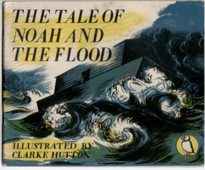 The Tale of Noah and the Flood by Noel Carrington
