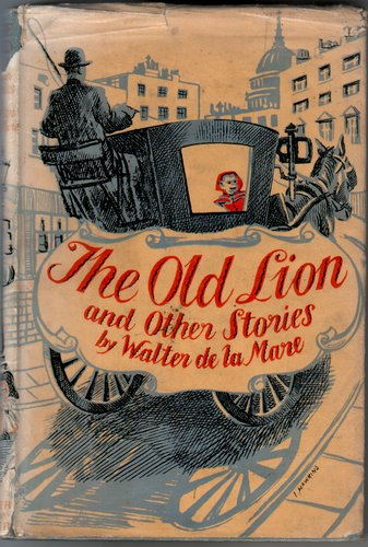 The Old Lion and Other Stories by Walter de la Mare