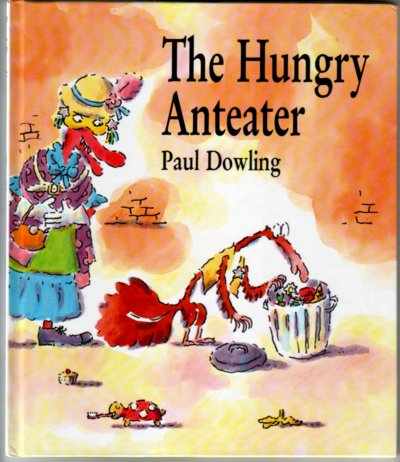 The Hungry Anteater by Paul Dowling