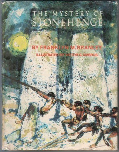 The Mystery of Stonehenge by Franklyn M. Branley
